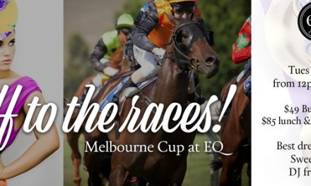Melbourne Cup 'Off to the Races' at EQ Cafe & Lounge