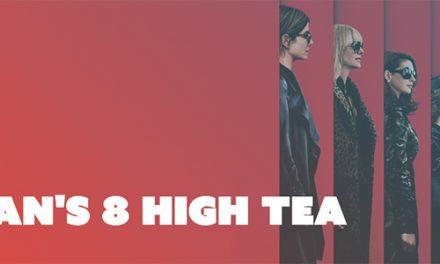 Ocean's 8 High Tea at Dendy Cinemas