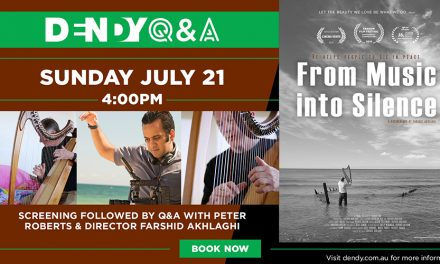 From Music Into Silence – Q&A Screening at Dendy