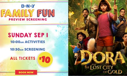 Dora and the Lost City of Gold – Family Fun Preview Screening