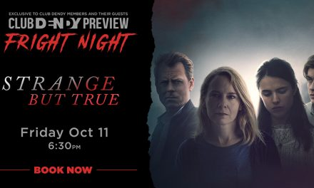Club Dendy Fright Night: Strange But True