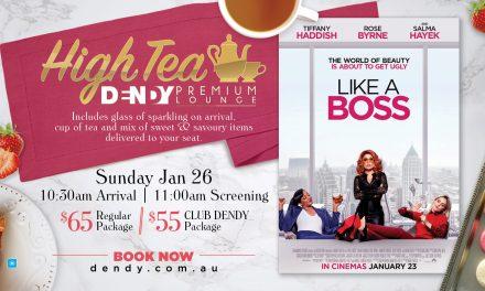 Like a Boss – High Tea at Dendy
