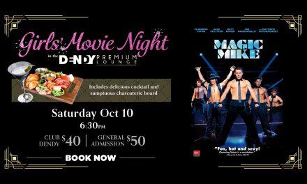 Magic Mike – Girls' Movie Night In The Premium Lounge