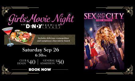 Sex & The City – Girls' Movie Night In The Premium Lounge