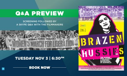 Brazen Hussies – Q&A Preview Screening